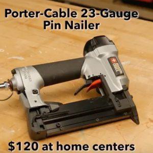 Stuff We Love: Porter-Cable 23-Gauge Pinner