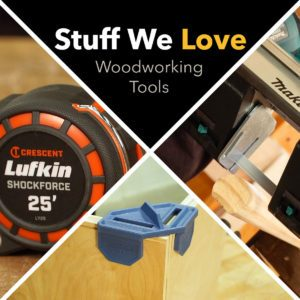 Stuff We Love: Woodworking Tools