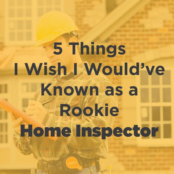 5 Things I Wish I Would've Known as a Rookie Home Inspector