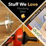 Stuff We Love: Plumbing Gear