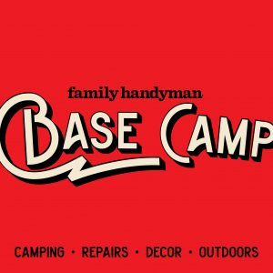 Family Handyman's Base Camp