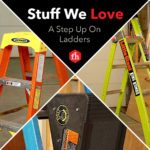 Stuff We Love: A Step Up On Ladders
