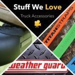 Stuff We Love: Truck Accessories