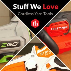 Stuff We Love: Cordless Yard Tools