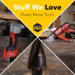 Stuff We Love: Sheet Metal Tools