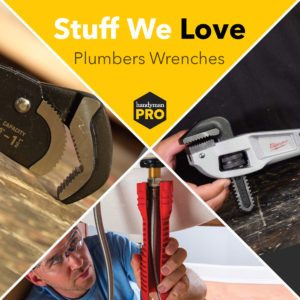 Stuff We Love: Plumber's Wrenches