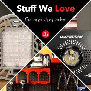 Stuff We Love: Garage Upgrades