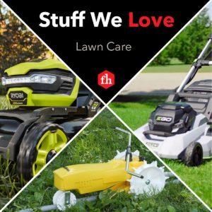 Stuff We Love: Lawn Care