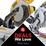 Deals We Love: Miter Saws