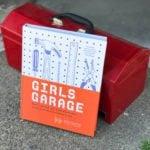 Girls Garage Book Empowers Young Women to Build, Believe