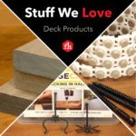 Stuff We Love: Deck Products