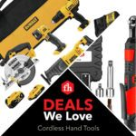 Deals We Love: Cordless Hand Tools