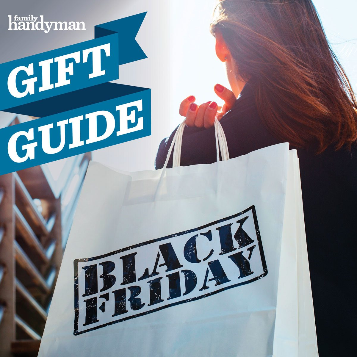 Family Handyman's Guide to Black Friday