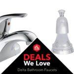 Deals We Love: Delta Bathroom Faucets